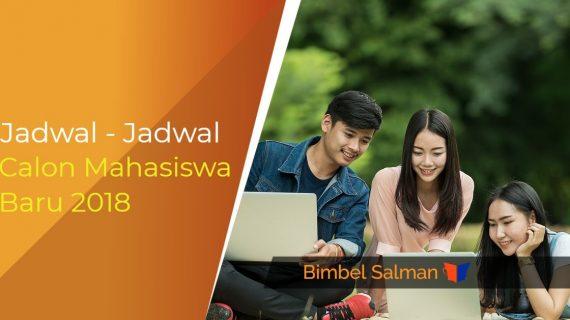 Jadwal – Jadwal Calon Mahasiswa Baru 2018