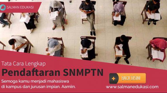Tata Cara Pendaftaran SNMPTN 2017 Yang Benar