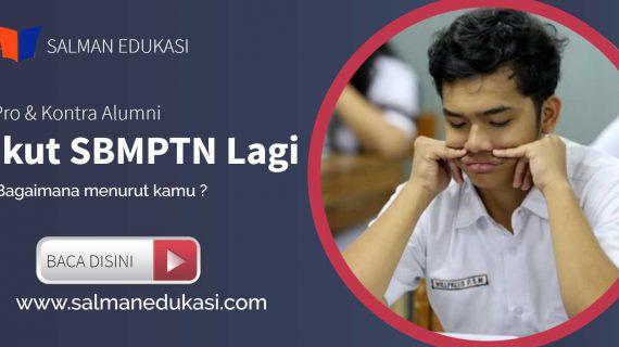 Pro & Kontra Alumni Ikut SBMPTN Lagi. Memangnya Salah Ya ?