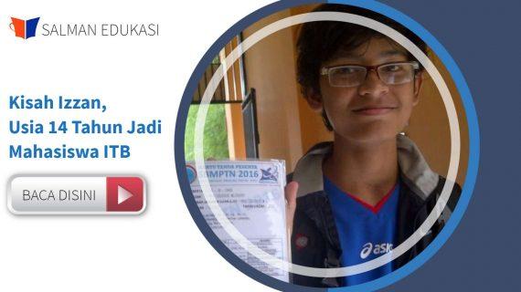 Kisah Sukses Izzan, Usia 14 Tahun Ketika Lulus SBMPTN