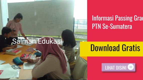 Lagi Cari Informasi Passing Grade PTN Se-Sumatera? Lihat Disini Ya !