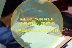 hal hal yang perlu kamu ketahui tentang passing grade PTN