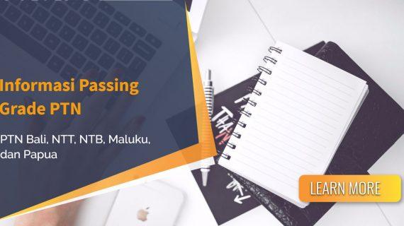 Informasi Passing Grade PTN Bali, NTT, NTB, Maluku dan Papua