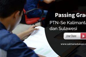 Informasi Passing Grade PTN Se-Kalimantan dan Sulawesi