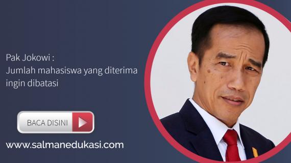 Jumlah Mahasiswa Yang Diterima Di  PTN Mau Di Batasi Pak Jokowi ?