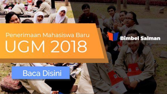 Seperti Apa Penerimaan Mahasiswa Baru UGM 2018 ? Baca Disini !