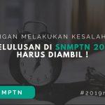 Kelulusan Di SNMPTN 2019 Harus Diambil