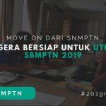 Move On Dari SNMPTN. Ayo Bersiap SBMPTN 2019