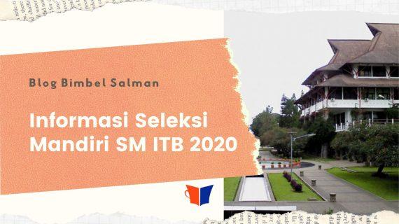 Informasi Seleksi Mandiri SM ITB 2020