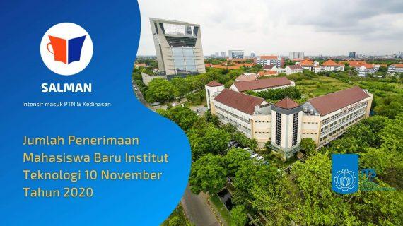 Jumlah Penerimaan Mahasiswa Baru Institut Teknologi 10 November ITS Tahun 2020
